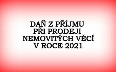 DAŇ Z PŘÍJMU PŘI PRODEJI NEMOVITÝCH VĚCÍ V ROCE 2021
